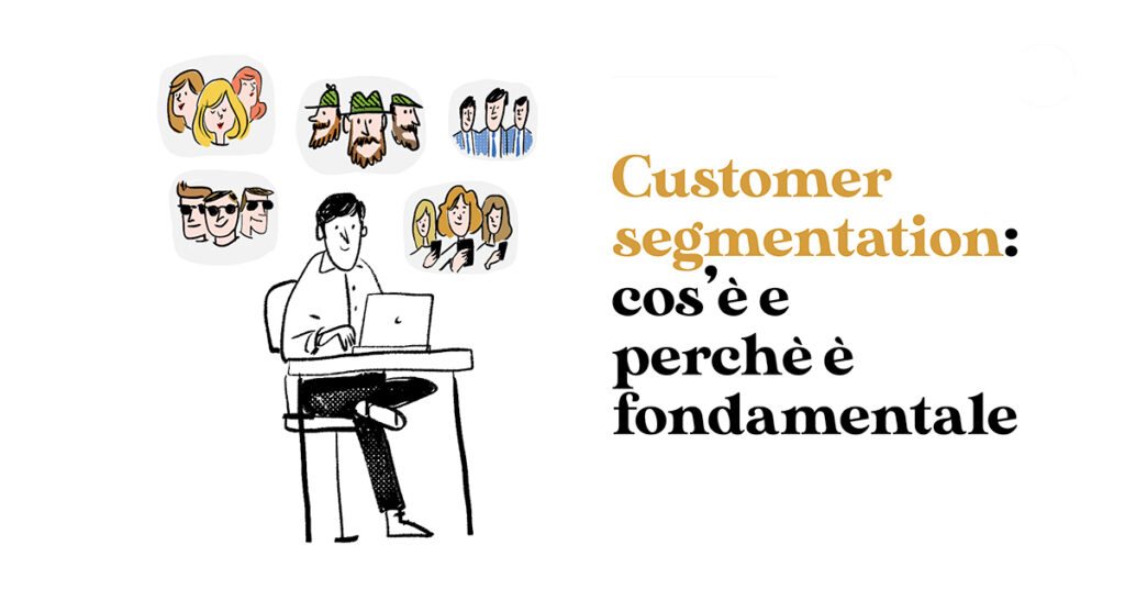 che cos'è la customer segmentation e perchè è fondamentale