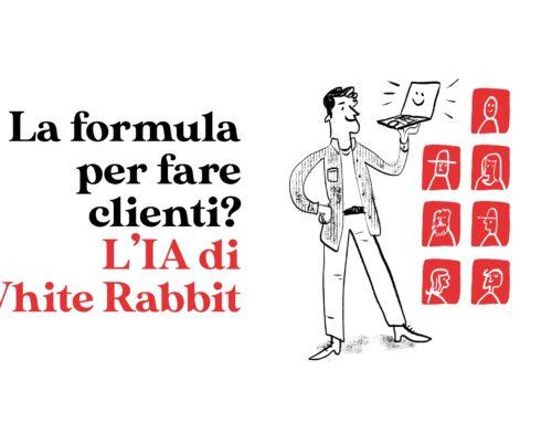 La formula per fare clienti? L'IA di White Rabbit