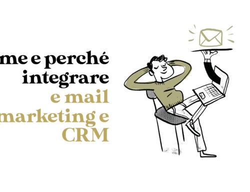 Come e perchè integrare email marketing e CRM
